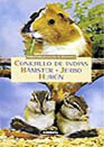 CONEJILLO DE INDIAS, HÁMSTER, JERBO, HURÓN.