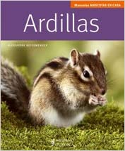 ARDILLAS (MANUALES MASCOTAS EN CASA)