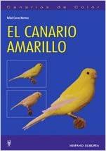 EL CANARIO AMARILLO (CANARIOS DE COLOR)