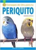 50 CONSEJOS DE ORO PARA TU PERIQUITO