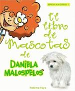 EL LIBRO DE MASCOTAS DE DANIELA MALOSPELOS
