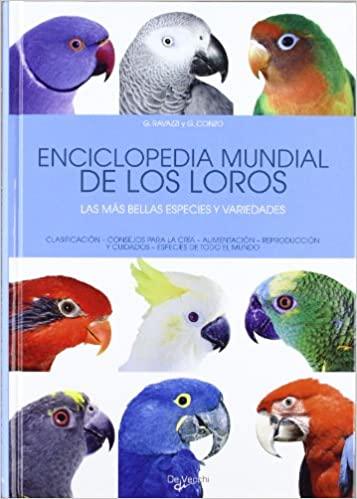 ENCICLOPEDIA MUNDIAL DE LOS LOROS