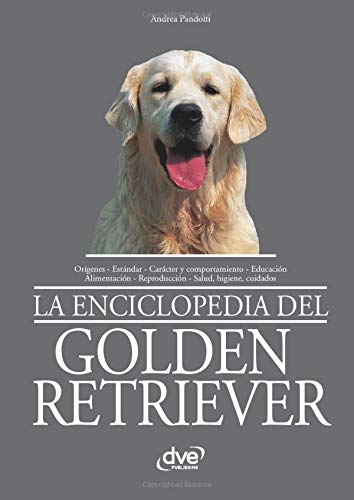 LA ENCICLOPEDIA DEL GOLDEN RETRIEVER