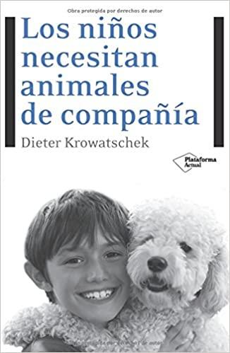 LOS NIÑOS NECESITAN ANIMALES DE COMPAÑIA