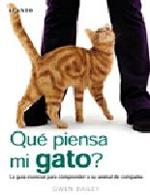 QUÉ PIENSA MI GATO?: LA GUÍA ESENCIAL PARA COMPRENDER A SU ANIMAL DE COMPAÑIA