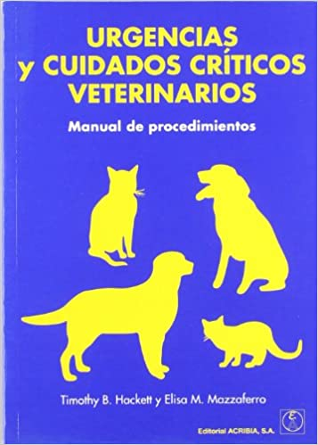 URGENCIAS Y CUIDADOS CRTICOS VETERINARIOS. MANUAL DE PROCEDIMIENTOS
